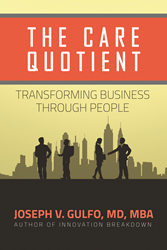 The Care Quotient: Transforming Business Through People by Joseph V. Gulfo, MD, MBA