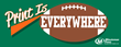 Minuteman Press football field infographic preview - Print is Everywhere! Access full version at http://bit.ly/print-is-everywhere