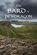 """Author Keith Rasmusen's Newly Released """"The Bard of Pendragon"""" is an Enlightening Retelling of the Second Major War Between the Roman Empire and the Nation of Israel"""