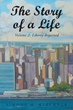 """Simone M. Kleckner's book """"The Story of a Life, Volume 2: Liberty Regained"""" is a touching celebration of America as a land of opportunity for an immigrant from Romania."""