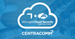 CentraComm Extends Managed Security Services to the Cloud with Zscaler