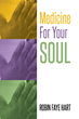 "Author Robin Faye Hart's New Book ""Medicine For Your Soul"" is a Breathtakingly Inspired Collection of Poetry and Thoughts that will Leave the Reader Knowing God Cares"