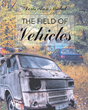 "Author Doris Ann Michel's new book ""The Field of Vehicles"" is a touching and poignant fictional tale about a girl faced with a most difficult decision."