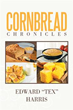 """Edward """"Tex"""" Harris Compares Need for Change to Making Cornbread"""