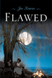 "Jen Kearns's New Book ""Flawed"" is a Creative and Philosophical Work that Tells a Story of Multiple Characters as they Intersect and Develop Through One Another"