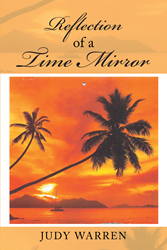 "Judy Warren's New Book ""Reflection of a Time Mirror"" is a"