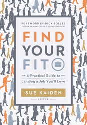 Find Your Fit edited by Sue Kaiden; published by ATD Press