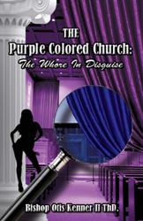 """Thought-Provoking New Xulon Book Exposes Mind Shocking Truths – Removes The Religious Deception Of The Color """"Purple"""" In The Bible & Promotes Righteousness In Christ Jesus"""