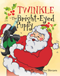 "Betty Ledbetter Skousen's New Book ""Twinkle, The Bright Eyed Puppy"" is a Fun and Spirited Adventure with a Precious Puppy and Santa Claus"