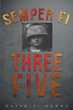 """David L. Denny's new book """"Semper Fi Three Five"""" is a colorfully illustrated autobiography of war, freedom, peace and love."""