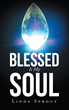 "Author Linda Sprout's Newly Released ""Blessed is My Soul"" is an Uplifting Illustrated Book of Poetry to Glorify God's Grace and Love"