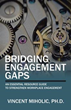 New Book is for 'Bridging Engagement Gaps' in Workplace