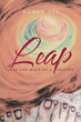 "Nancy Xia's new book ""Leap - Into the Mind of a Suicide"" is a telling and inspirational account that details the author's experience with suicide and the aftermath."