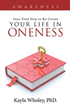 Kayla Wholey, PhD., Guides Readers to Path of 'Life Re-Creation Through Oneness'