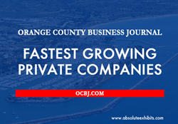 ocbj, fastest growing private companies, absolute exhibits