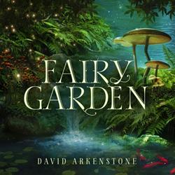 Multi-Grammy® nominated David Arkenstone's new release, The Fairy Garden.