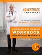 Medical Residents Rave As Adventures In Medicine Releases An Updated Career Guide