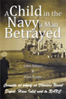 Veteran's Memories of 'A Child in the Navy a Man Betrayed' Revealed
