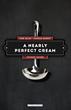 A Nearly Perfect Cream