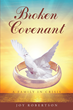 """Joy Robertson's New Book """"Broken Covenant"""" is a Telling and Raw Story about Conquering the Devastation of Death and Loss"""