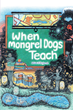 "William J. Burghardt's New Novel ""When Mongrel Dogs Teach"" Chronicles the Odyssey of a Mid-Forties Baby Boomer Trying to Survive as a First Year High School Teacher"