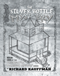 """Author Richard Kauffman's New Book """"The Silver Bottle Mystery"""" is a Mysterious and Surprising Detective Tale in a Race Against Time to Solve the Riddle"""