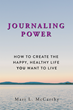 Mari L. McCarthy Releases Her New Book, Journaling Power.