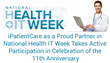 iPatientCare as a Proud Partner in National Health IT Week Takes Active Participation in Celebration of the 11th Anniversary