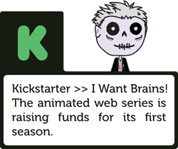 I Want Brains now on Kickstater