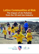 Latino Communities, Particularly in US Southwest, At Greater Risk of Cancer and Respiratory Diseases from Air Pollutants from Oil and Gas Industry, Report Finds