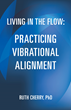 Expert Provides Principals to 'Live in the Flow' and 'Accept Unconditional Love' in New Book Series