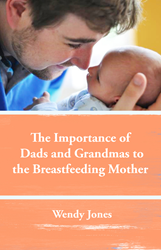 The Importance of Dads and Grandmas to the Breastfeeding Moms