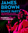 James Brown Dance Party Brings Funky All-Star Group to The Warehouse