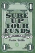 Author Preston S. Walker Reveals How to 'Sure Up Your Funds'