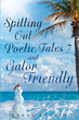 "Author Frank Suskin's Newly Released ""Spitting out Poetic Tales 7 and Gator Friendly"" is a Delightful Collection of Poetry From an Inspired and Creative Gator Fan"