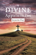 "Author Joseph Fay's newly released ""A Divine Appointment"" is a powerful testimony that stresses, no matter the situation or circumstances, no one is never alone."