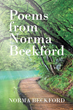 "Author Norma L. Beckford's newly released ""Poems from Norma Beckford"" is a rollercoaster of emotions captured in a beautiful collection of verses."