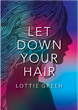 Let Down Your Hair, By Lottie Green