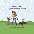 "Author Hannah Harrison's newly released ""What are God Mothers For"" is a fun and entertaining description of a godmother's role in raising a child."