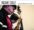 """""""Richie Cole Plays Ballads & Love Songs,"""" the Alto Saxophonist's First Ballad Album in His 45-Year Career, to Be Released Oct. 21"""