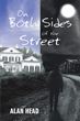"""Alan Head's new book """"On Both Sides of the Street"""" is a remarkable autobiographical work of a life full of losses as well as incredible blessings."""