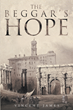 "Author Vincent James's New Book ""The Beggar's Hope"" is a Fast-Paced, Tightly Woven Tale of First Century Rome"