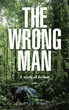 Author Hamish Clarke Releases 'The Wrong Man'