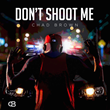 "Chad Brown Releases ""Don't Shoot Me,"" Highlights Police Brutality in the United States"