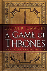 Cover for A Game of Thrones: The Illustrated Edition