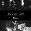"Miami Recording Artist Bruce Releases New Album ""SOULUTION"""