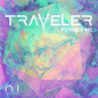 "Out Now: Traveler Releases ""Forget Me"" (Outside In Records)"