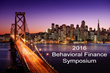 Announcing the 2016 Behavioral Finance Symposium -- Nov 5th at Golden Gate University in San Francisco