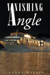 "Author JoAnne Warren's New Book ""Vanishing Angle"" is a Murder Mystery Set on a Beautiful Cruise Ship with Colorful Characters and Intense Twists"