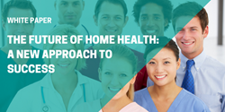 HEALTHCAREfirst Home Health White Paper